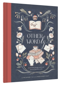 Other-Wordly: Words Both Strange and Lovely from around the World by Yee-Lum Mak