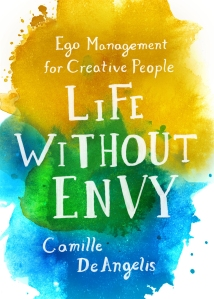 Life without Envy by Camille DeAngelis