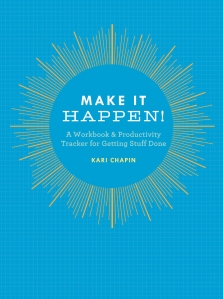 Make It Happen, by Kari Chapin