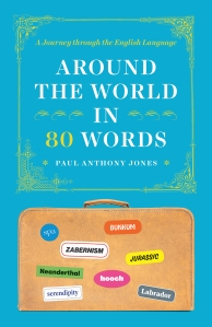 "Photo of the book cover of ""Around the World in 80 Words"" by Paul Anthony Jones"
